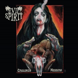 EVIL SPIRIT - Cauldron Messiah (CD)