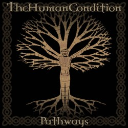 THE HUMAN CONDITION - Pathways (CD)