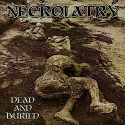 NECROLATRY - Dead and Buried (CD)