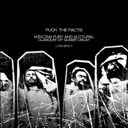 FUCK THE FACTS/MINCING FURY AND GUTTURAL CLAMOUR OF QUEER DECAY - Live Split (CD)