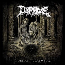 DEPRIVE - Temple Of The Lost Wisdom (CD)