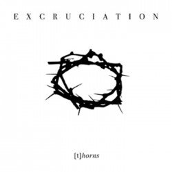 EXCRUCIATION - (T)horns (Digipack CD)