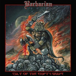 BARBARIAN - Cult Of The Empty Grave (CD)
