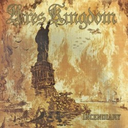 ARES KINGDOM - Incendiary (CD)