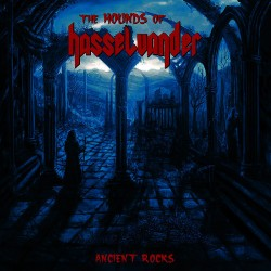 THE HOUNDS OF HASSELVANDER - Ancient Rocks (CD)