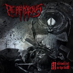 PERFIDIOUS - Malevolent Martyrdom (CD)