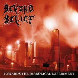 BEYOND BELIEF - Towards The Diabolical Experiments (Digipack CD)