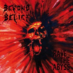 BEYOND BELIEF - Rave The Abyss (Digipack CD)