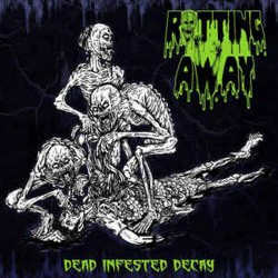 ROTTING AWAY - Dead Infested Decay (CD)