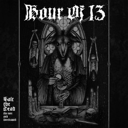 HOUR OF 13 - Salt The Dead: The Rare And Unreleased (Gatefold DLP)