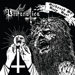 PROFANATICA - Sickened By Holy Host/The Grand Masters Session (CD)