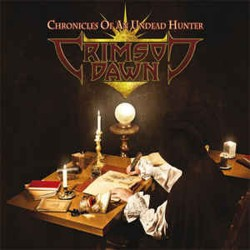 CRIMSON DAWN - Chronicles Of An Undead Hunter (CD)