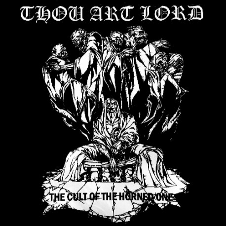 THOU ART LORD - The Cult Of The Horned One (CD)