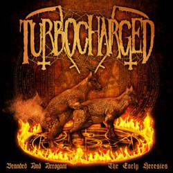 TURBOCHARGED - Branded And Arrogant (The Early Heresies) (LP)