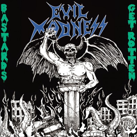 EVIL MADNESS - Bastards Get Rotten (CD)