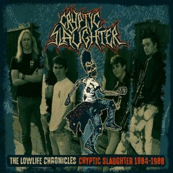 CRYPTIC SLAUGHTER - The Lowlife Chronicles: Cryptic Slaughter 1984-1988 (Digipack CD+DVD)