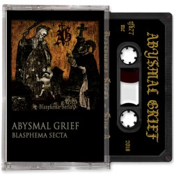 ABYSMAL GRIEF - Blasphema Secta (TAPE)