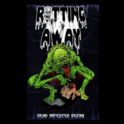 ROTTING AWAY - Dead Infested Decay (TAPE)