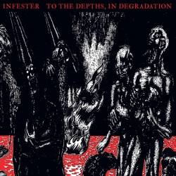 INFESTER - To The Depths, In Degradation (CD)