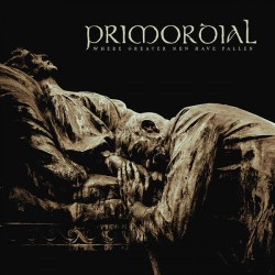 PRIMORDIAL - Where Greater Men Have Fallen (CD)
