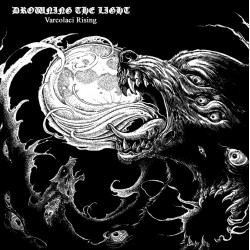 DROWNING THE LIGHT - Varcolaci Rising (CD)