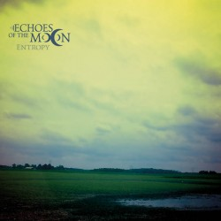 ECHOES OF THE MOON - Entropy (Digipack CD)