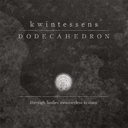 DODECAHEDRON - Kwintessens: Through Bodies Measureless To Man (Digipack CD)