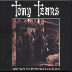 TONY TEARS - Music From The Astral Worlds (2000-2014) (3CD-Boxset)